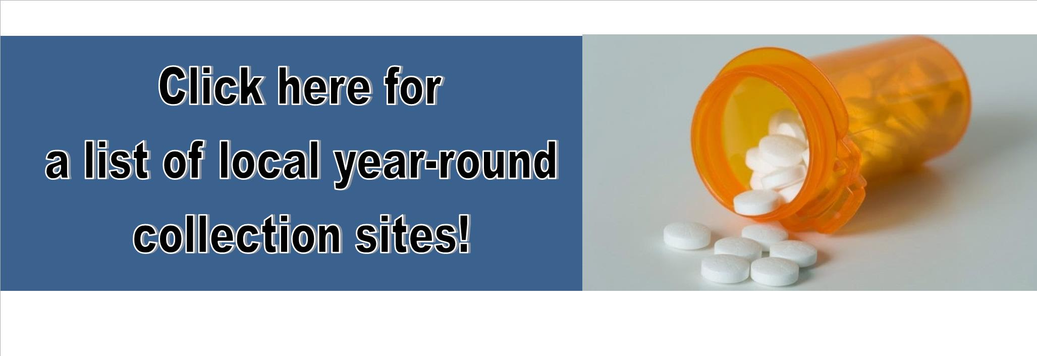 Safe secure local places to return medications year-round!